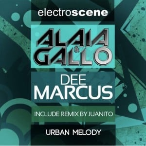 Alaia & Gallo, Dee Marcus – Urban Melody (Juanito Remix)