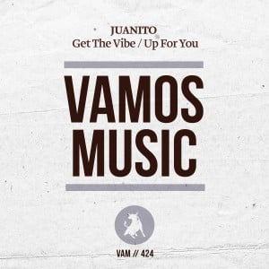 Juanito – Up For You / Get The Vibe