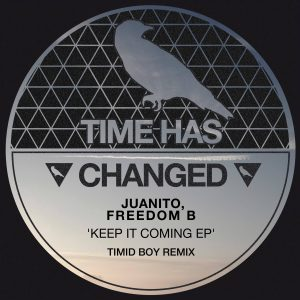 Juanito, FreedomB – Keep It Coming EP + Timid Boy Remix