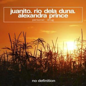 Juanito, Rio Dela Duna Feat Alexandra Prince – Personal Drug (Original Mix)