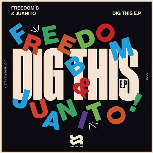 FreedomB Juanito Dig This EP Strictly Deep