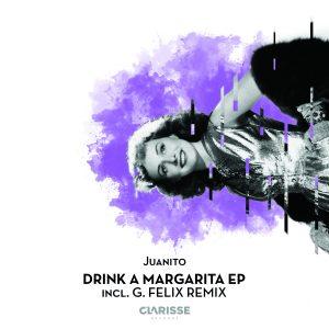 Juanito – Drink A Margarita EP