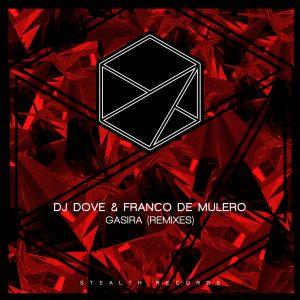DJ Dove x Franco De Mulero – Gasira (Juanito Remix)