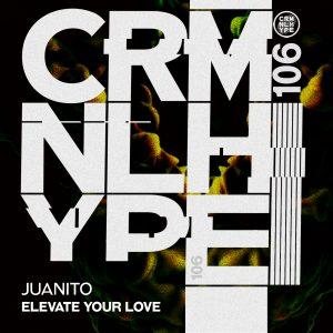 Juanito – Elevate Your Love (Original Mix)