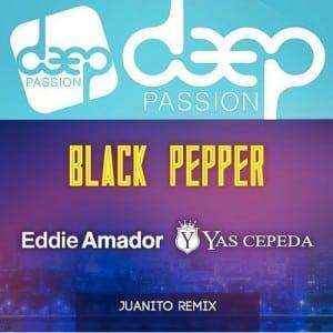 Eddie Amador, Yas Cepeda – Black Pepper (Juanito Remix)