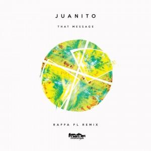 Juanito – That Message EP (Incl. Raffa FL Remix)
