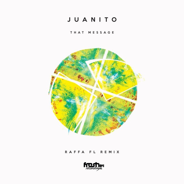 Juanito – That Message EP (Incl. Raffa FL Remix) is Out Now!