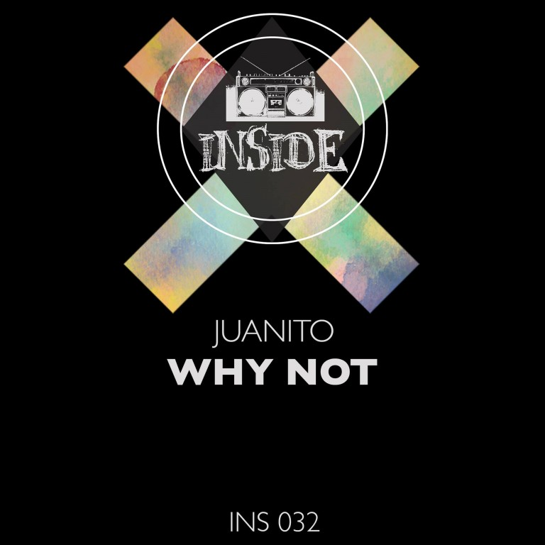 Juanito – Why Not EP is Out Now!