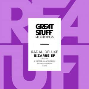 Radau Deluxe – Bizarre (Juanito Remix)
