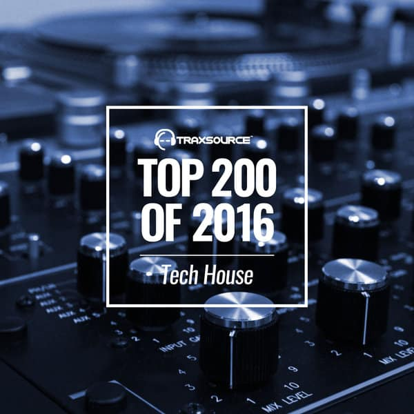 Juanito Traxsrouce Top 200 2016 Tech House