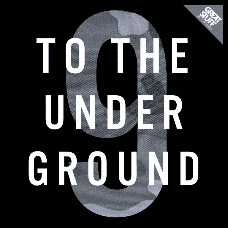 Great Stuff Recordings_To The Underground 9