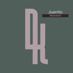 Juanito – Blackalizer EP