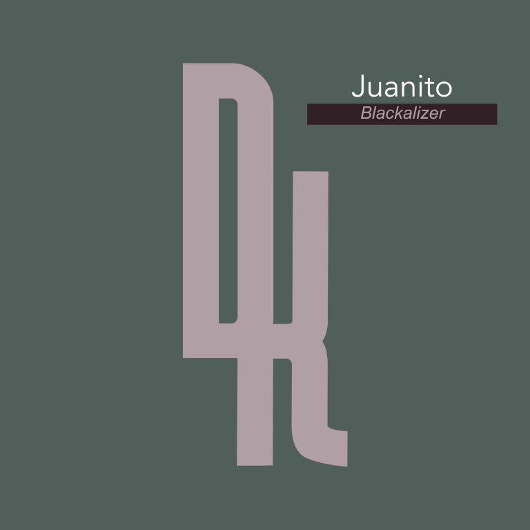 Juanito – Blackalizer EP