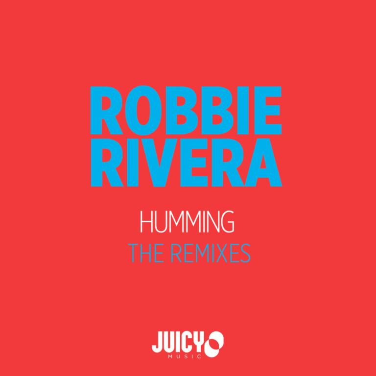 Robbie Rivera – Humming (Juanito Remix)