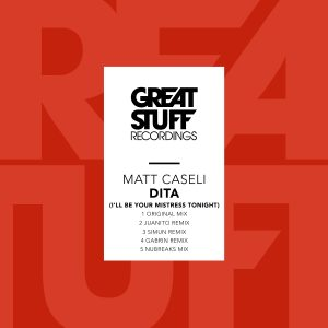Matt Caseli – Dita (I'll Be Your Mistress Tonight) (Juanito Remix)